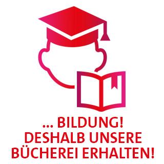 ... Bildung. Deshalb unsere Bücherei erhalten.